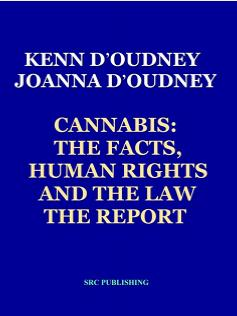Cannabis: The Facts, Human Rights and the Law; The Report.