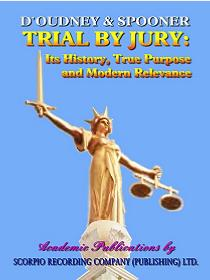 TRIAL BY JURY: ITS HISTORY, TRUE PURPOSE AND MODERN RELEVANCE