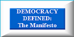 The Flagship Book of The Campaign. DEMOCRACY DEFINED: The Manifesto
